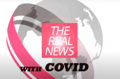 THE REAL NEWS- COVID19 THE SERIES- Chapter 1