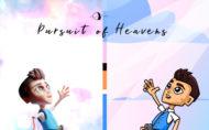 Pursuit of Heavens